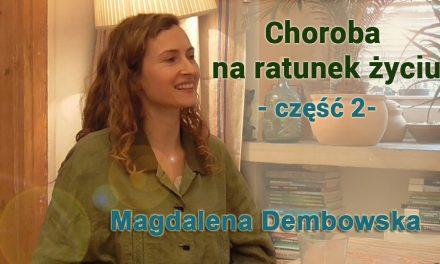 Choroba – na ratunek życiu – część 2 – Magdalena Dembowska