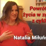 Powrót do życia w zgodzie z cyklem – Natalia Miłuńska