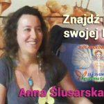 Znajdź pieśń swojej Duszy – Anna Ślusarska