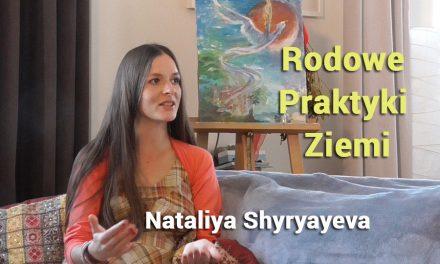 Rodowe Praktyki Ziemi – Nataliya Shyryayeva