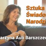 Sztuka Świadomych Narodzin – Katarzyna Auli Barszczewska