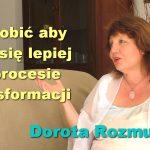 Co robić aby czuć się lepiej w procesie transformacji – Dorota Rozmus