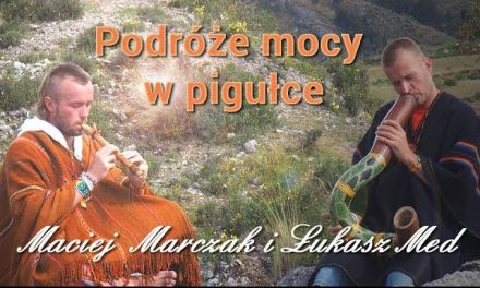 Podróże mocy w pigułce – Maciej Marczak i Łukasz Med