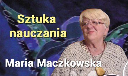Sztuka nauczania – Maria Maczkowska