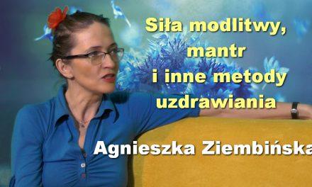 Siła modlitwy, mantr i inne metody uzdrawiania – Agnieszka Ziembińska