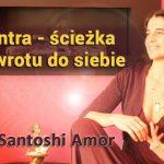 Tantra – ścieżka powrotu do siebie – Santoshi Amor