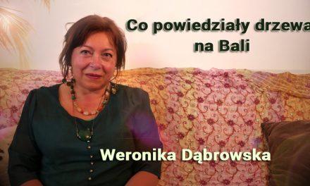 Co powiedziały drzewa na Bali – Weronika Dąbrowska