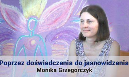 Poprzez doświadczenia do jasnowidzenia – Monika Grzegorczyk