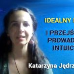 Idealny poród i przejście na prowadzenie intuicyjne – Katarzyna Jędrzejczyk