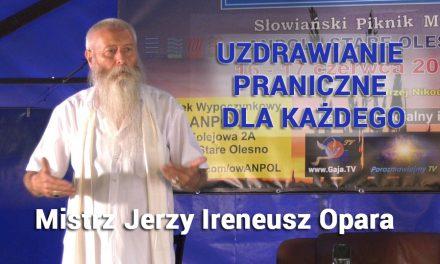 Uzdrawianie praniczne dla każdego – Mistrz Jerzy Ireneusz Opara