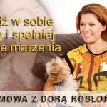 Obudź w sobie Lisicę i spełniaj własne marzenia – Dora Rosłońska