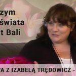 Rozmowa z Izabelą Trędowicz – część II – Czym dla świata jest Bali