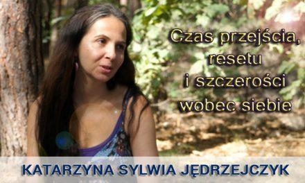 Czas przejścia, resetu i szczerości wobec siebie – Katarzyna Sylwia Jędrzejczyk