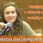 Uznajmy tych, o których nasz Ród wolałby milczeć – Magdalena Dembowska