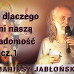 Kto i dlaczego tłumi naszą świadomość – Mariusz Jabłoński