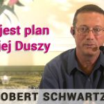 Jaki jest plan Twojej Duszy – Robert Schwartz
