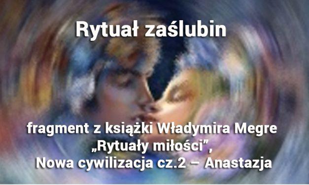 """Rytuał zaślubin – fragment z książki Władymira Megre – """"Rytuały miłości – Nowa cywilizacja cz.2 – Anastazja"""