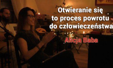 Otwieranie się to proces powrotu do człowieczeństwa – Alicja Baba