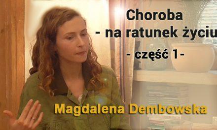 Choroba – na ratunek życiu – część 1 –  Magdalena Dembowska