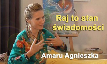 Raj to stan świadomości – Amaru Agnieszka