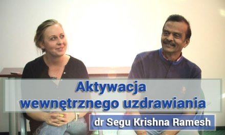 Aktywacja wewnętrznego uzdrawiania – dr Segu Krishna Ramesh