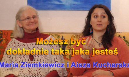 Możesz być dokładnie taka jaka jesteś – Maria Ela Ziemkiewicz i Aisza Kucharska