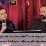 Wpływ jakości porodu na jakość życia przyszłych pokoleń – Dorota Stokwisz i Aleksander Berdowicz