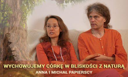 Wychowujemy córkę w bliskości z naturą – Anna i Michał Papierscy
