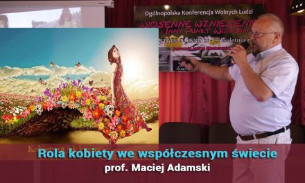 Rola kobiety we współczesnym świecie – prof. Maciej Adamski