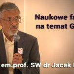Naukowe fakty  na temat GMO – em.prof. SW dr Jacek Nowak