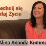 Uśmiechnij się  i zaufaj Życiu – Alina Ananda Kummer