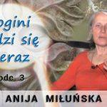 Bogini budzi się teraz – odc.3 – Anija Miłuńska