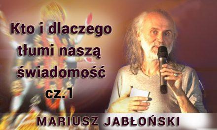 Kto i dlaczego tłumi naszą świadomość – część 1 – Mariusz Jabłoński