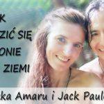 Jak odrodzić się na łonie Matki Ziemi – Agnieszka Amaru i Jack Paulo Puma
