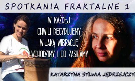 W każdej chwili decydujemy w jaką wibrację wchodzimy i co zasilamy – Katarzyna Sylwia Jędrzejczyk