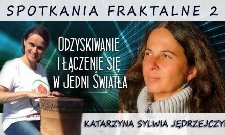 Odzyskiwanie i łączenie się w Jedni Światła –  Katarzyna Sylwia Jędrzejczyk