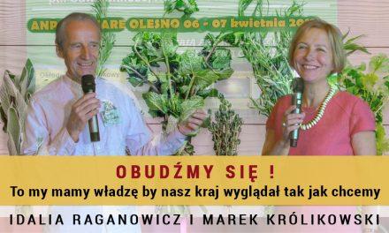 Obudźmy się! To my mamy władzę by nasz kraj wyglądał tak jak chcemy – Idalia Raganowicz i Marek Królikowski