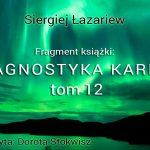 Diagnostyka karmy, 12 tom, Siergiej Łazariew – fragmenty
