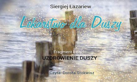 """Lekarstwo dla Duszy – fragment książki Siergieja Łazariewa """"Uzdrowienie Duszy"""""""
