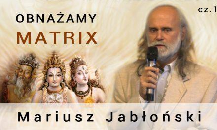 Obnażamy matrix, część 1 – Mariusz Jabłoński