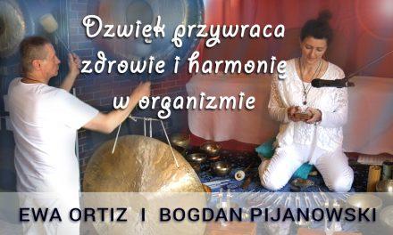 Dźwięk przywraca zdrowie i harmonię w organizmie – Ewa Ortiz i Bogdan Pijanowski
