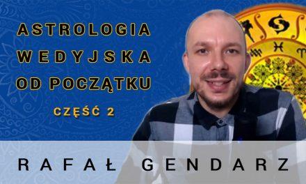 Astrologia wedyjska od początku – część 2 – Rafał Gendarz
