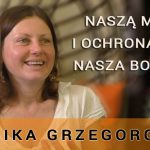 Naszą mocą i ochroną jest nasza boskość – Monika Grzegorczyk