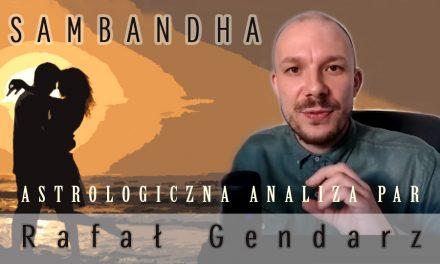 Sambandha – astrologiczna analiza par – Rafał Gendarz