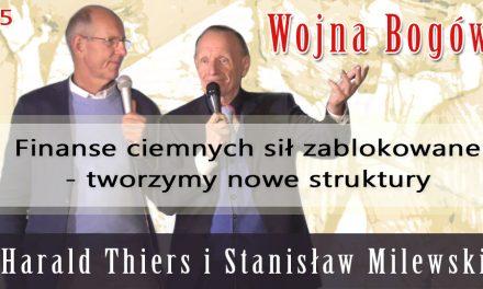 Finanse ciemnych sił zablokowane – tworzymy nowe struktury – Harald Thiers i Stanisław Milewski