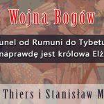 Wojna Bogów – Tunel od Rumuni do Tybetu  i kim naprawdę jest królowa Elżbieta –  Harald Thiers i Stanisław Milewski