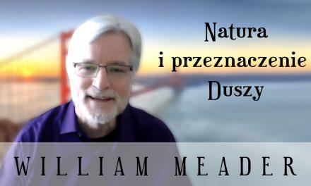 Natura i przeznaczenie Duszy – William Meader