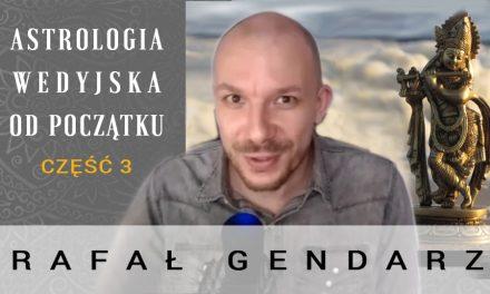 Astrologia wedyjska od początku – część 3 – Rafał Gendarz