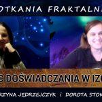 Koniec doświadczania w izolacji – Katarzyna Jędrzejczyk i Dorota Stokwisz