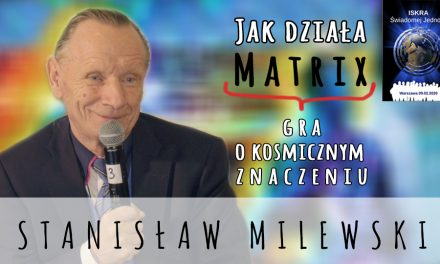 Jak działa Matrix – gra o kosmicznym znaczeniu – Stanisław Milewski